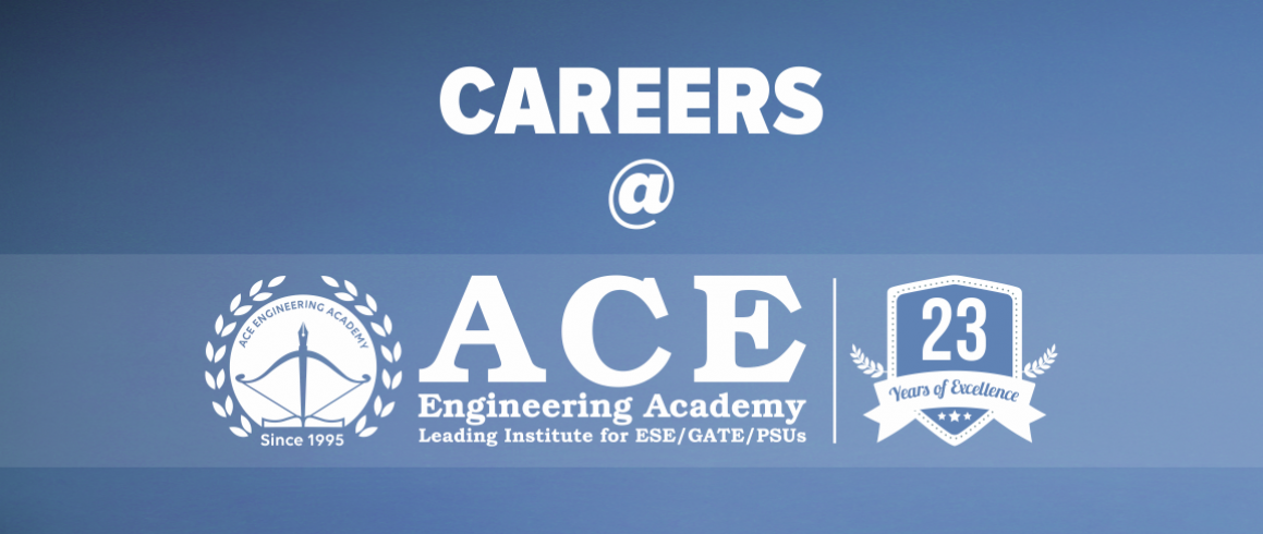 CAREERS AT ACE ENGINEERING ACADEMY - ACE Engineering Academy